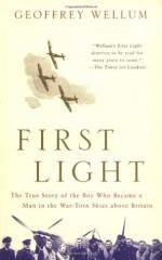 First Light - Geoffrey Wellum, Jamie Glover