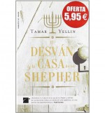 [ El Desvan de la Casa de los Shepher = The Attic of the House of the Sheper (Roca Editorial Novela) (Spanish) [ EL DESVAN DE LA CASA DE LOS SHEPHER = THE ATTIC OF THE HOUSE OF THE SHEPER (ROCA EDITORIAL NOVELA) (SPANISH) ] By Yellin, Tamar ( Author )Apr- - Tamar Yellin