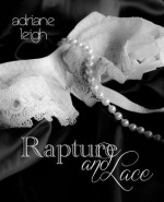 Rapture and Lace - Adriane Leigh