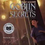 Goblin Secrets - William Alexander, William Alexander