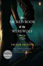 The Sacred Book of the Werewolf: A Novel - Victor Pelevin