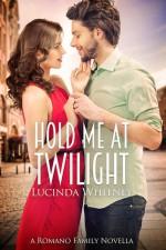 Hold Me at Twilight - Lucinda Whitney