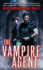 The Vampire Agent - Patricia Rosemoor, Marc Paoletti