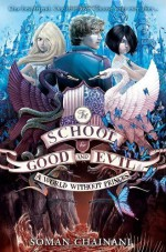 The School for Good and Evil (2) A World Without Princes by Chainani, Soman (2014) Paperback - Soman Chainani
