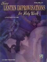 Three Lenten Improvisations for Holy Week - Matthew H. Corl