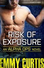 Risk of Exposure (Alpha Ops) - Emmy Curtis