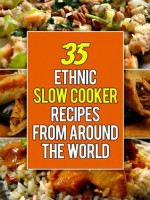 35 International Slow Cooker Recipes From Around The World - Ethnic Recipes - Larry Haber