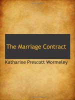 The Marriage Contract - Katharine Prescott Wormeley