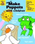 How to Make Puppets With Children - Joy Evans
