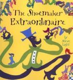 The Shoemaker Extraordinaire - Steve Light