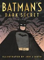 Batman's Dark Secret - Kelley Puckett, Jon J Muth