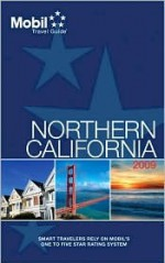 Mobil Travel Guide 2009 Northern California (Mobil Travel Guide Northern California ( Fresno and North)) - Mobil Travel Guides