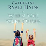When You Were Older - Catherine Ryan Hyde, Nick Podehl