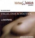 Engel der Schatten [Tonträger] : die erotische Novelle - Astrid Martini, Jaron Löwenberg
