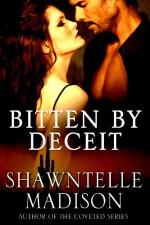 Bitten By Deceit - Shawntelle Madison