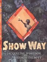 Show Way - Jacqueline Woodson, Hudson Talbott