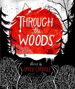 By Emily Carroll Through the Woods (1st First Edition) [Hardcover] - Emily Carroll