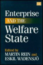 Enterprise and the Welfare State - Martin Rein, Eskil Wadensjö