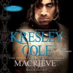 Macrieve: Immortals After Dark, Book 14 - Kresley Cole, Robert Petkoff, Simon & Schuster Audio