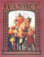 Ivanhoe - Walter Scott, Marianna Mayer, John Rush