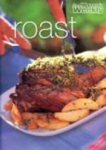 "Roast (""Australian Women's Weekly"" Home Library) - Susan Tomnay"