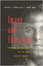 Image and Education: Teaching in the Face of the New Disciplinarity - E. Wayne Ross
