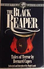 The Black Reaper: Tales of Terror - Bernard Capes, Hugh Lamb