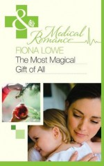 The Most Magical Gift of All (Mills & Boon Medical) - Fiona Lowe