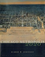 Chicago Metropolis 2020: The Chicago Plan for the Twenty-First Century - Elmer W. Johnson, Donald L. Miller
