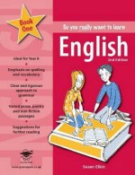 So You Really Want to Learn English Book 1: Book 1 - Susan Elkin