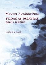 Todas as Palavras - Manuel António Pina