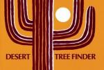 Desert Tree Finder: a pocket manual for identifying desert trees - May Theilgaard Watts, Tom Watts