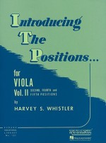 Introducing the Positions for Viola: Volume 2 - Second, Fourth and Fifth - Harvey S. Whistler
