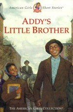 Addy's Little Brother - Connie Rose Porter