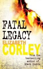 Fatal Legacy: 2 (DCI Andrew Fenwick) - Elizabeth Corley
