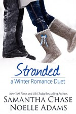 Stranded: A Winter Romance Duet - Samantha Chase, Noelle Adams