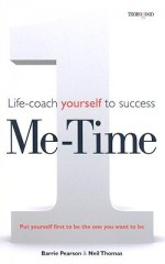 Me Time: Life Coach Yourself to Success - Barrie Pearson, Neil Thomas