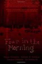 Four in the Morning - Malon Edwards, Edward M. Erdelac, Lincoln Crisler, Tim Marquitz