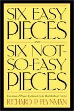 Six Easy Pieces / Six Not-So-Easy Pieces - Richard P. Feynman