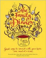 The Family Dinner: Great Ways to Connect with Your Kids, One Meal at a Time - Laurie David, Kirstin Uhrenholdt, Maryellen Baker, Jonathan Safran Foer