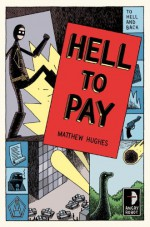 Hell to Pay - Matthew Hughes