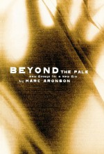 Beyond the Pale: New Essays for a New Era - Marc Aronson