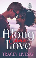 Along Came Love - Tracey Livesay