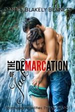 The Demarcation of Jack (Fractured Fidelities Trilogy, #1) - Dana Bennett, Blakely Bennett