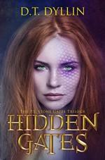 Hidden Gates: The P.J. Stones Gate Trilogy #1 (The P.J. Stone Gates Trilogy) - D.T. Dyllin
