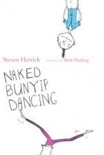 Naked Bunyip Dancing - Steven Herrick, Beth Norling