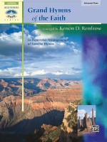Grand Hymns of the Faith: 10 Expressive Arrangements of Favorite Hymns - Kenon D. Renfrow