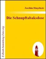 Die Schnupftabaksdose : Stumpfsinn in Versen (German Edition) - Joachim Ringelnatz
