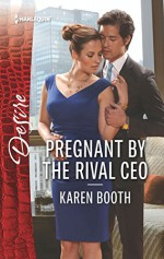 Pregnant by the Rival CEO (Harlequin Desire) - Karen Booth