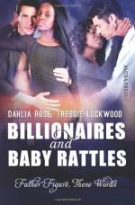 Billionaires and Baby Rattles - Dahlia Rose, Tressie Lockwood